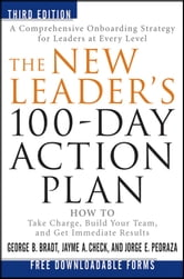 George B. Bradt - The New Leader's 100-Day Action Plan