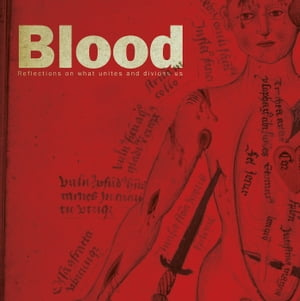 Blood Reflections on what unites and divides us