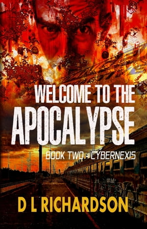 Welcome to the Apocalypse - CyberNexis (Book 2)