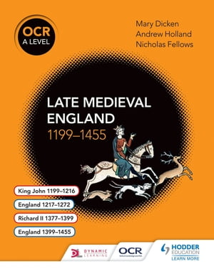 OCR A Level History: Late Medieval England 1199?1455