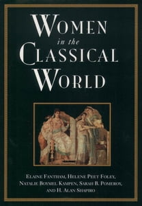 Women in the Classical World : Image and Text