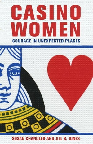 Casino Women Courage in Unexpected Places