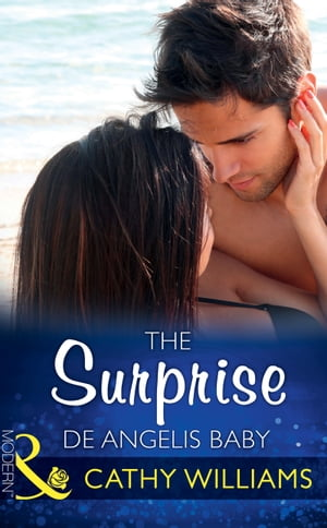 The Surprise De Angelis Baby (Mills & Boon Modern) (The Italian Titans,  Book 2)