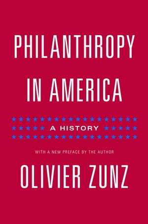 Philanthropy in America A History