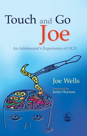 Touch and Go Joe An Adolescent's Experience of OCD
