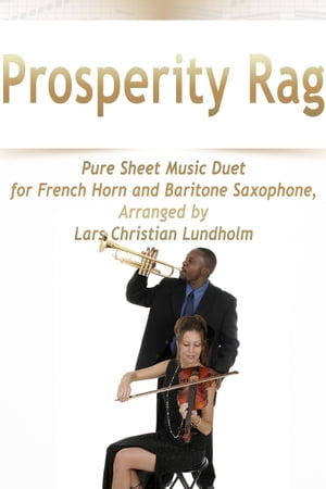 Prosperity Rag Pure Sheet Music Duet for French Horn and Baritone Saxophone, Arranged by Lars Christ