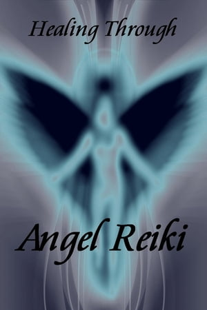 Healing Through Angel Reiki