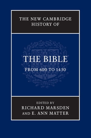 The New Cambridge History of the Bible: Volume 2,  From 600 to 1450
