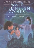 Wait Till Helen Comes Cover Image