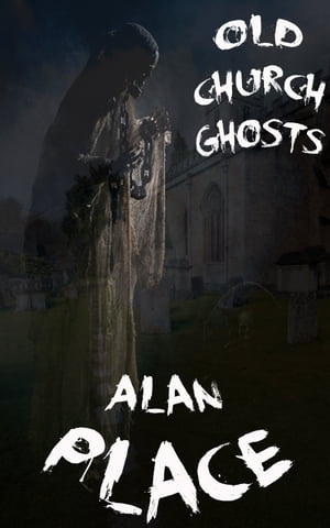 The Old Church Ghosts