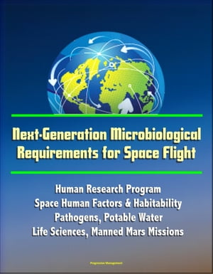 Next-Generation Microbiological Requirements for Space Flight: Human Research Program,  Space Human Factors & Habitability - Pathogens,  Potable Water,