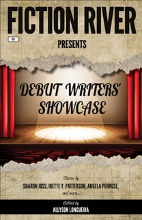 Fiction River Presents: Debut Writers' Showcase