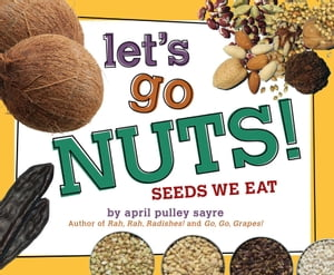 Let's Go Nuts! Seeds We Eat (with audio recording)