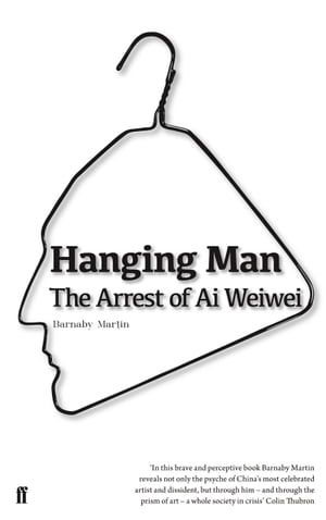 Hanging Man The Arrest of Ai Weiwei