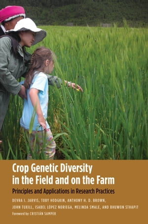 Crop Genetic Diversity in the Field and on the Farm Principles and Applications in Research Practices