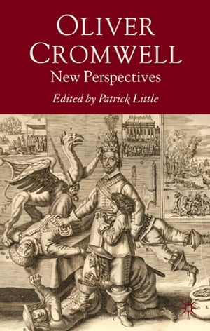Oliver Cromwell New Perspectives