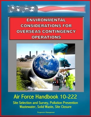 Environmental Considerations for Overseas Contingency Operations: Air Force Handbook 10-222 - Site Selection and Survey,  Pollution Prevention,  Wastewa