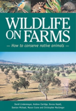 Wildlife on Farms How to Conserve Native Animals