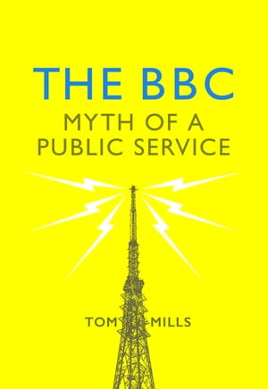 The BBC Myth of a Public Service