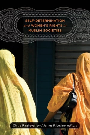 Self-Determination and Women?s Rights in Muslim Societies