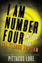 I Am Number Four: The Lost Files: The Search for Sam Cover Image