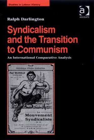 Syndicalism and the Transition to Communism An International Comparative Analysis