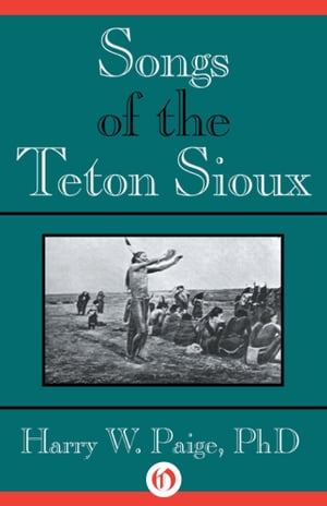 Songs of the Teton Sioux