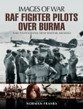 online magazine -  RAF Fighter Pilots Over Burma