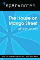 The House on Mango Street (SparkNotes Literature Guide) Cover Image