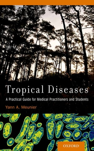 Tropical Diseases A Practical Guide for Medical Practitioners and Students