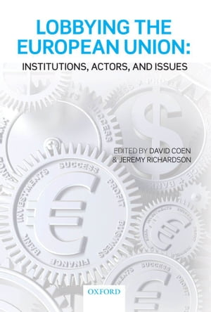 Lobbying the European Union Institutions,  Actors,  and Issues