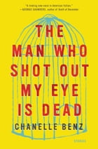 The Man Who Shot Out My Eye Is Dead Cover Image