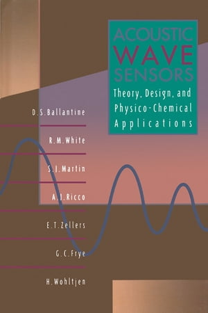 Acoustic Wave Sensors Theory,  Design and Physico-Chemical Applications
