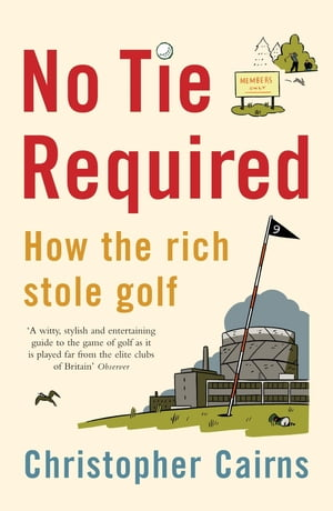 No Tie Required How the Rich Stole Golf