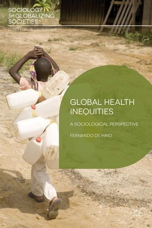 Global Health Inequities A Sociological Perspective