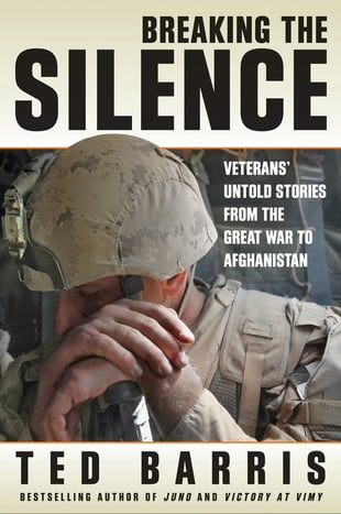 Breaking the Silence: Veterans' Untold Stories from the Great War to Afghanistan