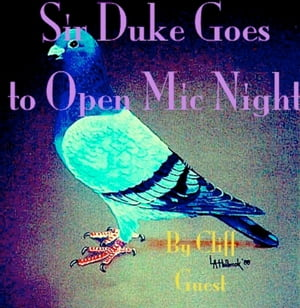 Sir Duke Goes To Open Mic Night Sir Duke Pigeon Series