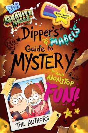 Gravity Falls: Dipper's and Mabel's Guide to Mystery and Nonstop Fun!