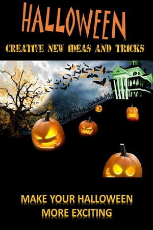 Halloween: Create New Ideas And Tricks