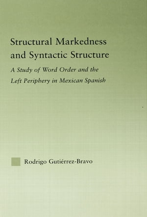 Structural Markedness and Syntactic Structure