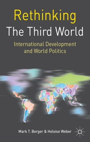Rethinking the Third World International Development and World Politics