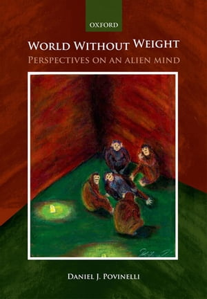 World without weight:Perspectives on an alien mind Perspectives on an alien mind