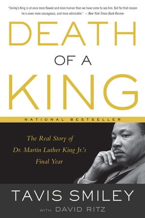 Death of a King The Real Story of Dr. Martin Luther King Jr.'s Final Year