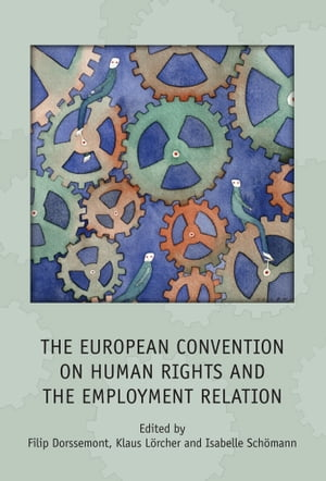 The European Convention on Human Rights and the Employment Relation