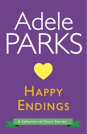 Happy Endings: A Selection Of Short Stories