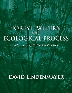 Forest Pattern and Ecological Process A Synthesis of 25 Years of Research