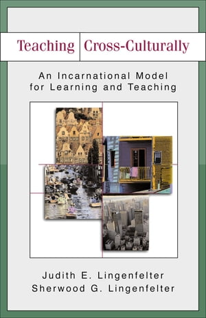Teaching Cross-Culturally An Incarnational Model for Learning and Teaching
