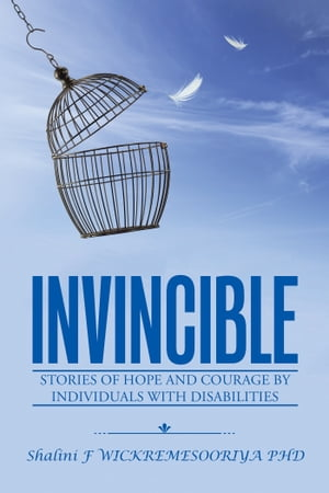 Invincible Stories of Hope and Courage by Individuals with Disabilities