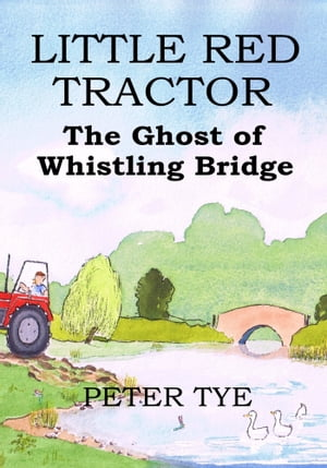 Little Red Tractor: The Ghost of Whistling Bridge