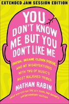 You Don't Know Me but You Don't Like Me Cover Image